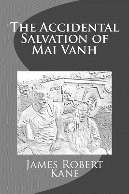 The Accidental Salvation of Mai Vanh