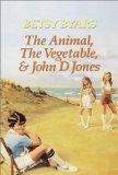 Animal, the Vegetabl...