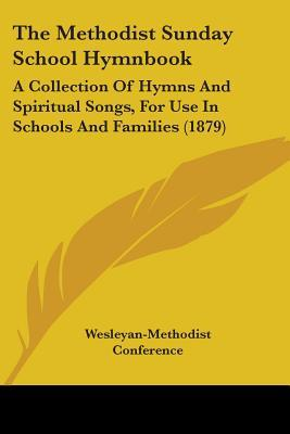 The Methodist Sunday School Hymnbook