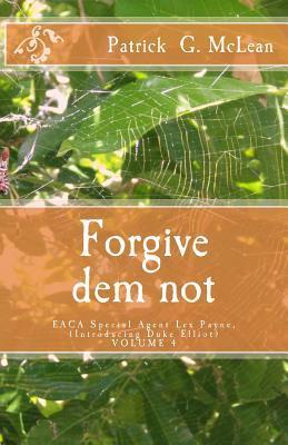Forgive Dem Not