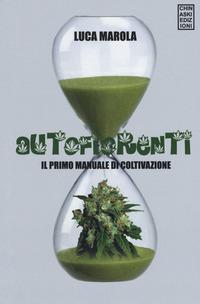 Autofiorenti. Il primo manuale di coltivazione