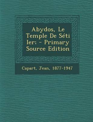 Abydos, Le Temple de Seti Ier; - Primary Source Edition