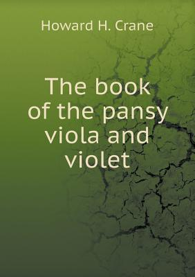 The Book of the Pansy Viola and Violet