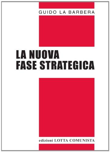 La nuova fase strategica