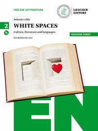 White spaces. Culture, literature and languages. Ediz. verde. Per il Liceo linguistico. Con CD Audio formato MP3. Con e-book. Con espansione online