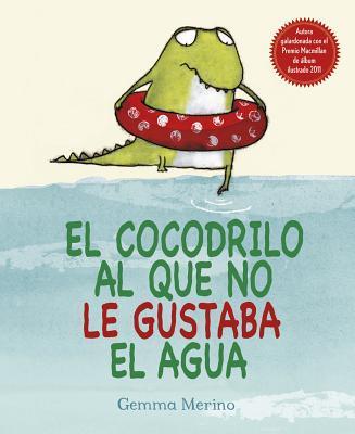 El cocodrilo al que no le gustaba el agua / The Crocodile Who Didn't Like Water