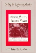 Study and Listening Guide for Concise History of Western Music by Barbara Russano Hanning and Norton Anthology of Western Music Third Edition [Edited] by Claude V. Palisca