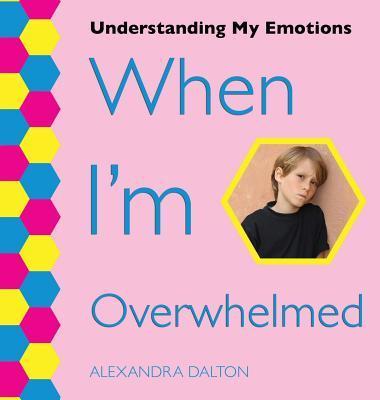 When I'm Overwhelmed