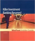 Killer Investment Banking Resumes! 2nd Edition