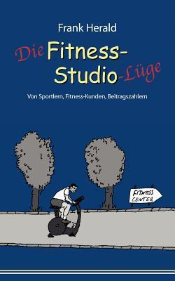 Die Fitness-Studio-Lüge