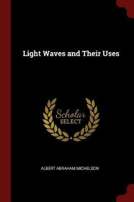 Light Waves and Their Uses