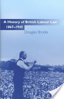 A History of British Labour Law, 1867-1945