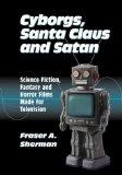 Cyborgs, Santa Claus, and Satan