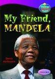 Oxford Reading Tree: Stages 10-12: TreeTops True Stories: My Friend, Mandela