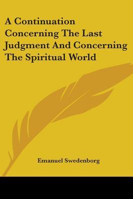 A Continuation Concerning the Last Judgment and Concerning the Spiritual World