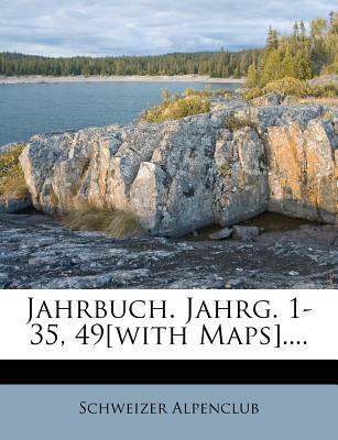 Jahrbuch. Jahrg. 1-35, 49[with Maps].
