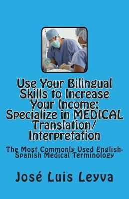 Use Your Bilingual Skills to Increase Your Income. Specialize in Medical Translation/Interpretation