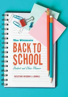 The Ultimate Back to School Student and Class Planner