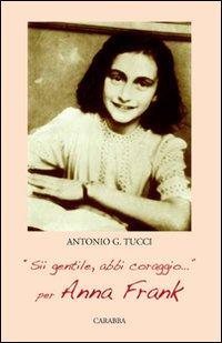 «Sii gentile, abbi coraggio». Per Anna Frank
