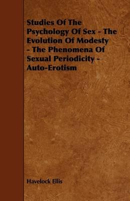 Studies of the Psychology of Sex