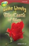 Oxford Reading Tree: Stage 15: TreeTops: Luke Lively and the Castle of Sleep: Luke Lively and the Castle of Sleep