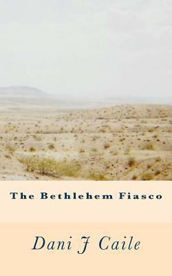 The Bethlehem Fiasco