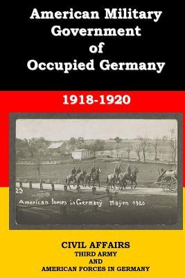 American Military Government of Occupied Germany 1918-1920