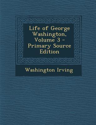 Life of George Washington, Volume 3