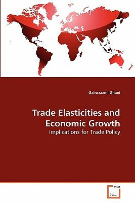 Trade Elasticities and Economic Growth