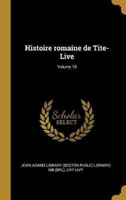 Histoire Romaine de Tite-Live; Volume 10