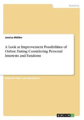 A Look at Improvement Possibilities of Online Dating Considering Personal Interests and Fandoms