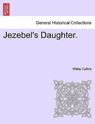 Jezebel's Daughter. ...