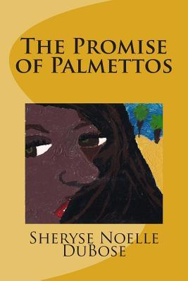 The Promise of Palmettos