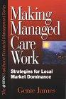 Making Managed Care Work