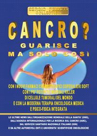 CANCRO? GUARISCE MA ...