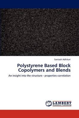 Polystyrene Based Block Copolymers and Blends