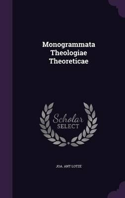 Monogrammata Theologiae Theoreticae