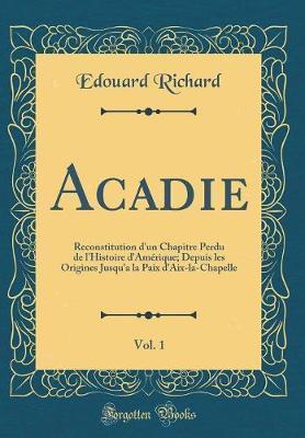 Acadie, Vol. 1