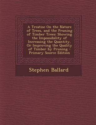 A Treatise on the Nature of Trees, and the Pruning of Timber Trees
