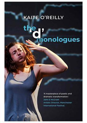 The 'd' Monologues