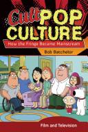 Cult Pop Culture 3 Volume Set: How the Fringe Became Mainstream