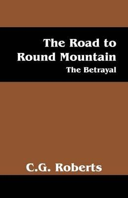 The Road to Round Mountain