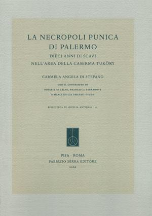 La necropoli punica di Palermo. Dieci anni di scavi nell'area della Caserma Tuköry
