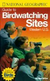 National Geographic Guide to Bird Watching Sites, Western US