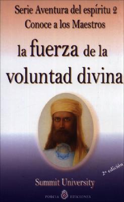 La Fuerza De La Voluntad Divina/the Force of the Devine Will