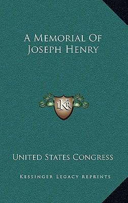 A Memorial of Joseph Henry