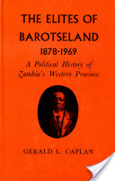 The Elites of Barotseland, 1878-1969