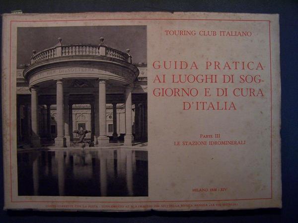 Guida pratica ai luoghi di soggiorno e di cura d'Italia