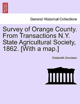 Survey of Orange County. From Transactions N.Y. State Agricultural Society, 1862. [With a map.]