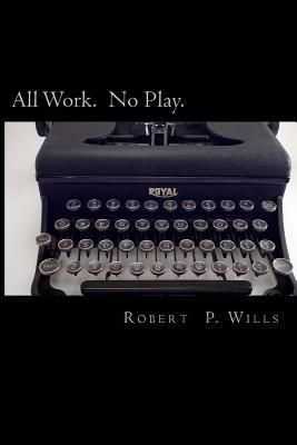 All Work. No Play